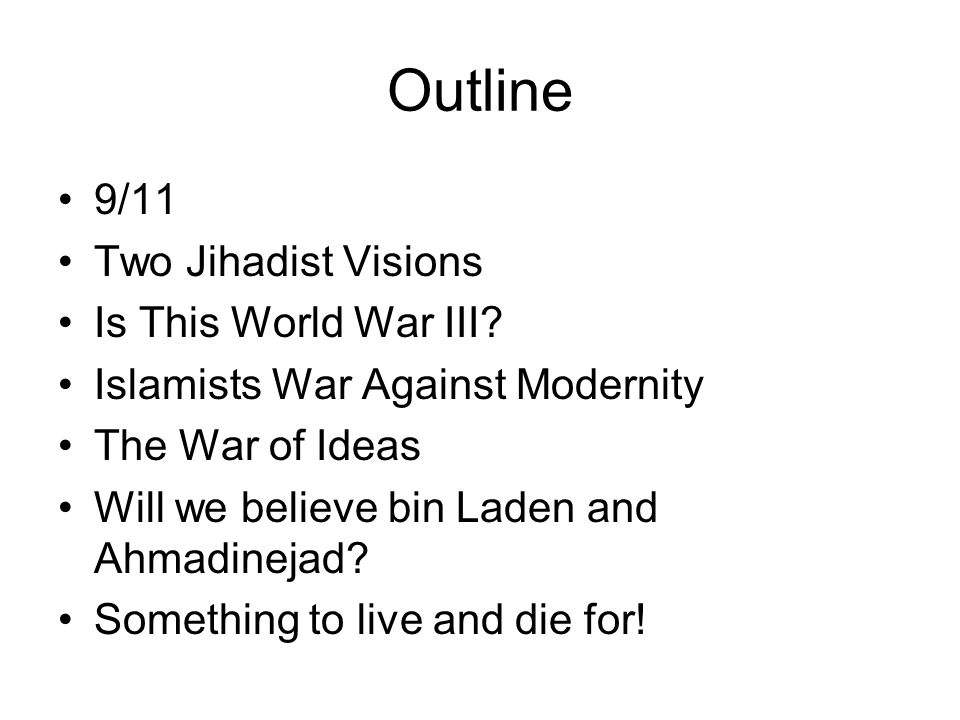 Outline 9/11 Two Jihadist Visions Is This World War III