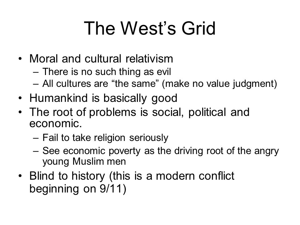 The West's Grid Moral and cultural relativism