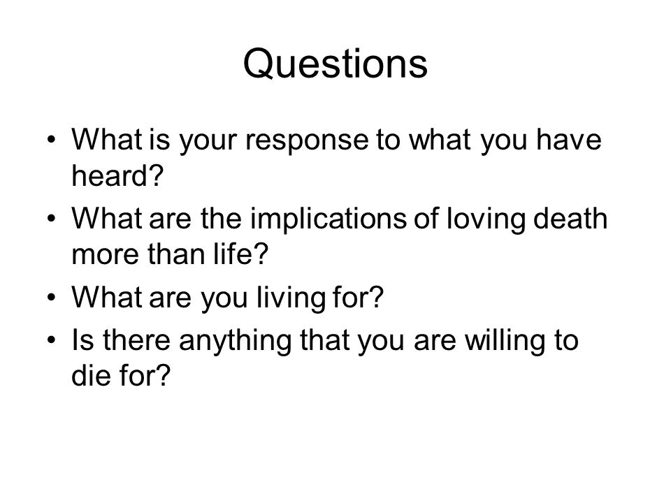 Questions What is your response to what you have heard