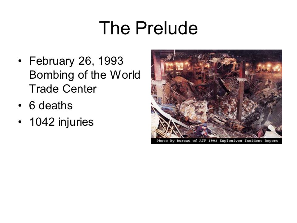 The Prelude February 26, 1993 Bombing of the World Trade Center