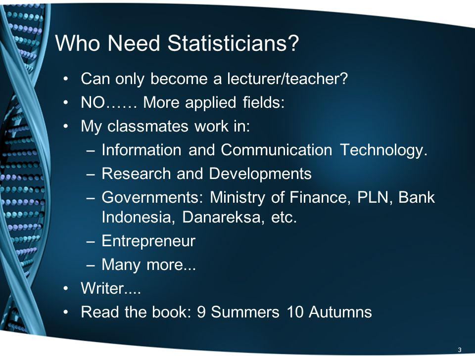 Who Need Statisticians