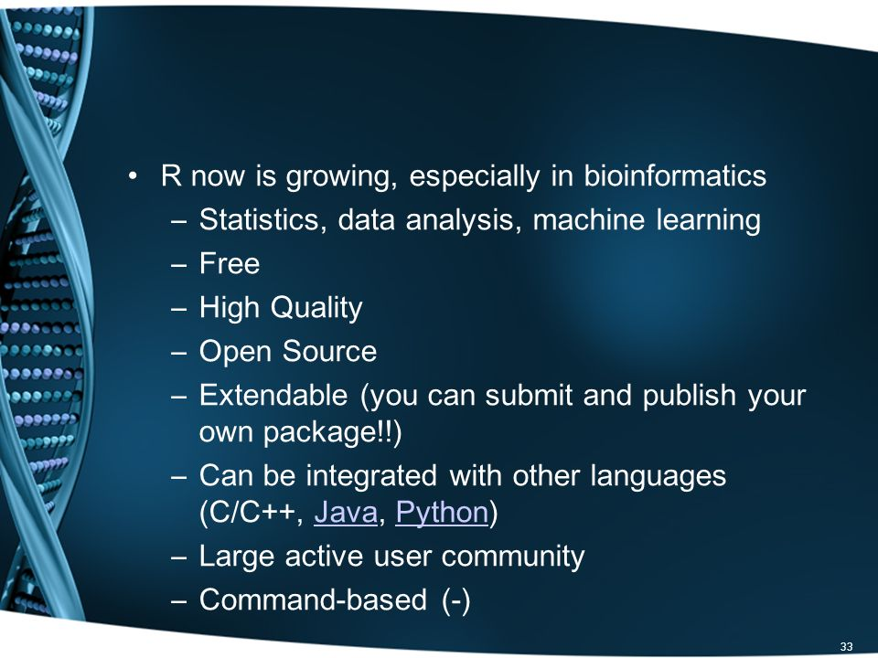 R now is growing, especially in bioinformatics
