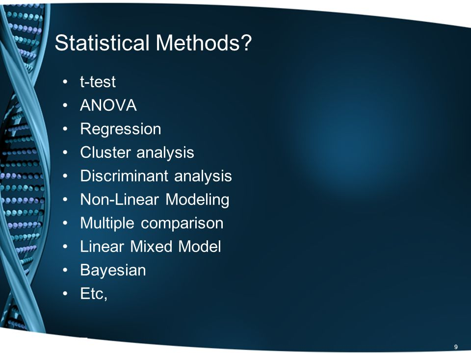 Statistical Methods t-test ANOVA Regression Cluster analysis