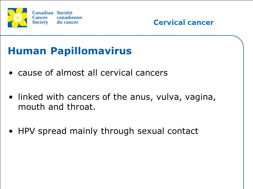 Human Papillomavirus cause of almost all cervical cancers