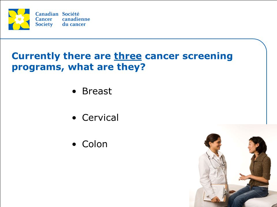 Currently there are three cancer screening programs, what are they