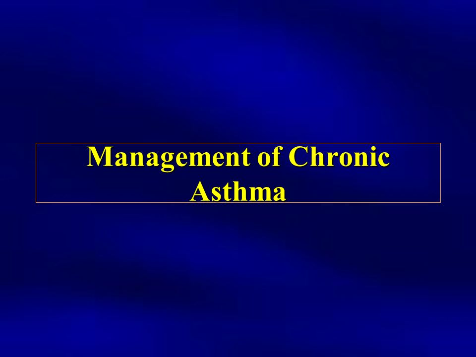 Management of Chronic Asthma