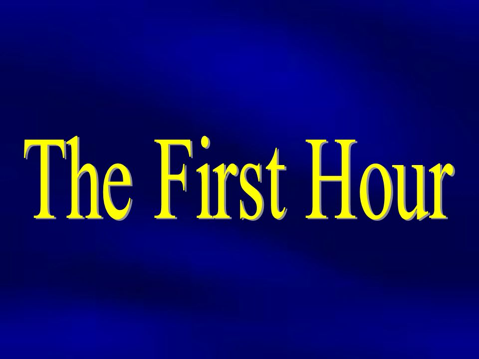 The First Hour
