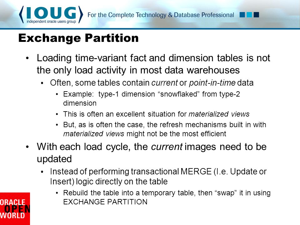 Exchange Partition Loading time-variant fact and dimension tables is not the only load activity in most data warehouses.