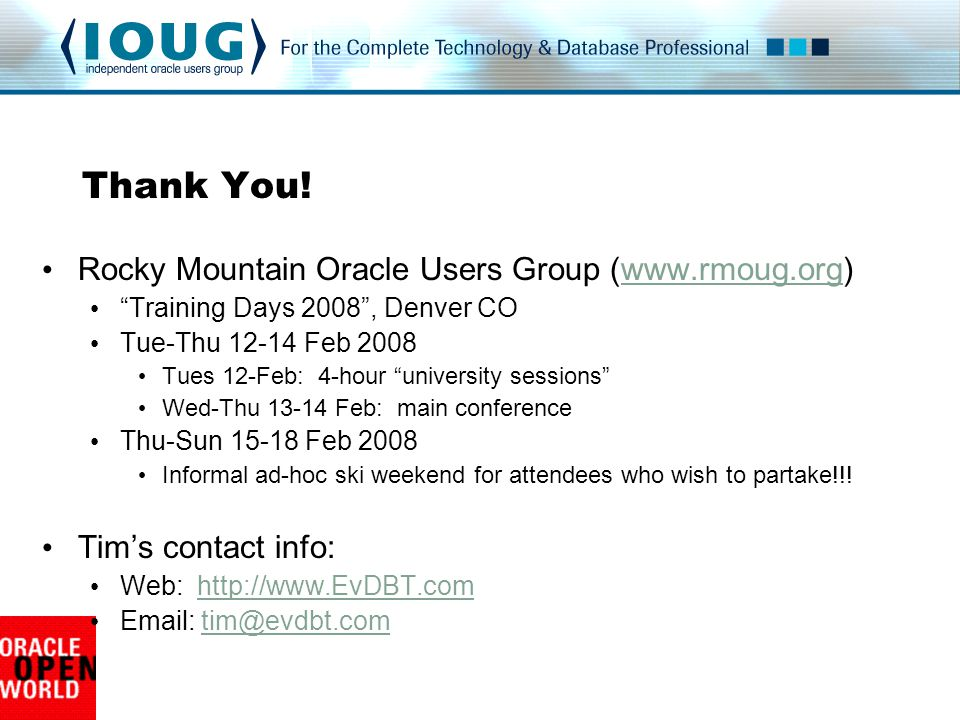 Thank You! Rocky Mountain Oracle Users Group (www.rmoug.org)