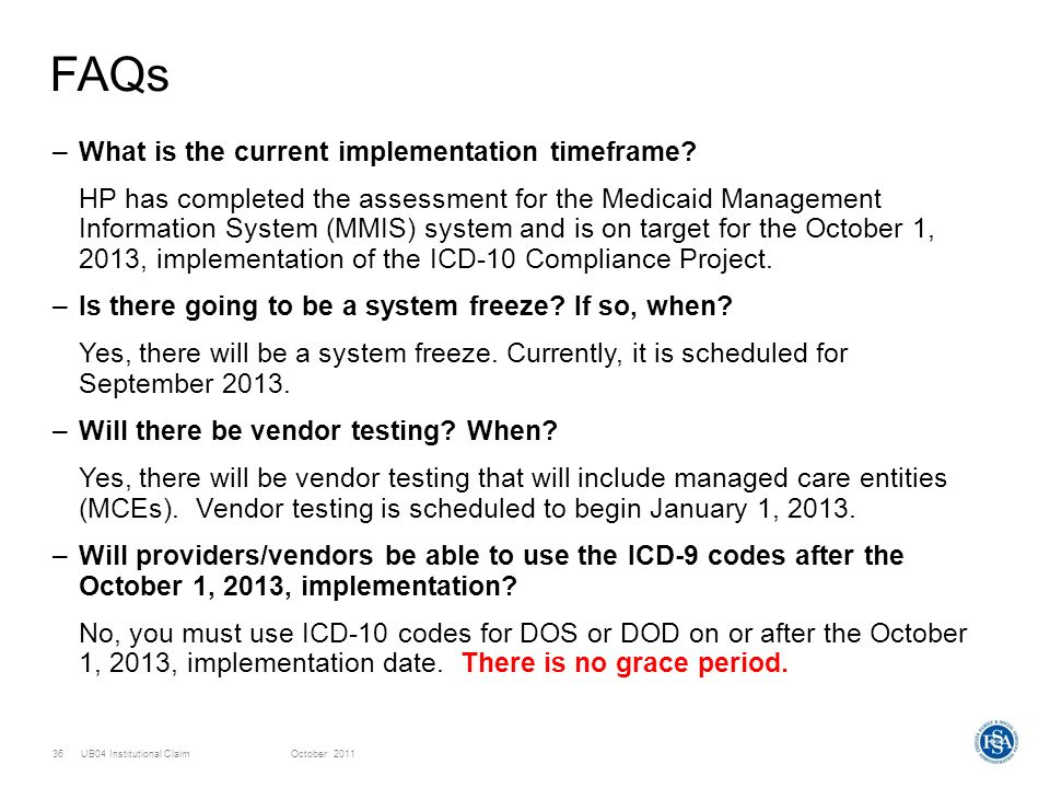 FAQs What is the current implementation timeframe