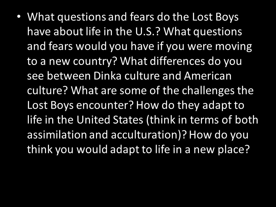 What questions and fears do the Lost Boys have about life in the U. S