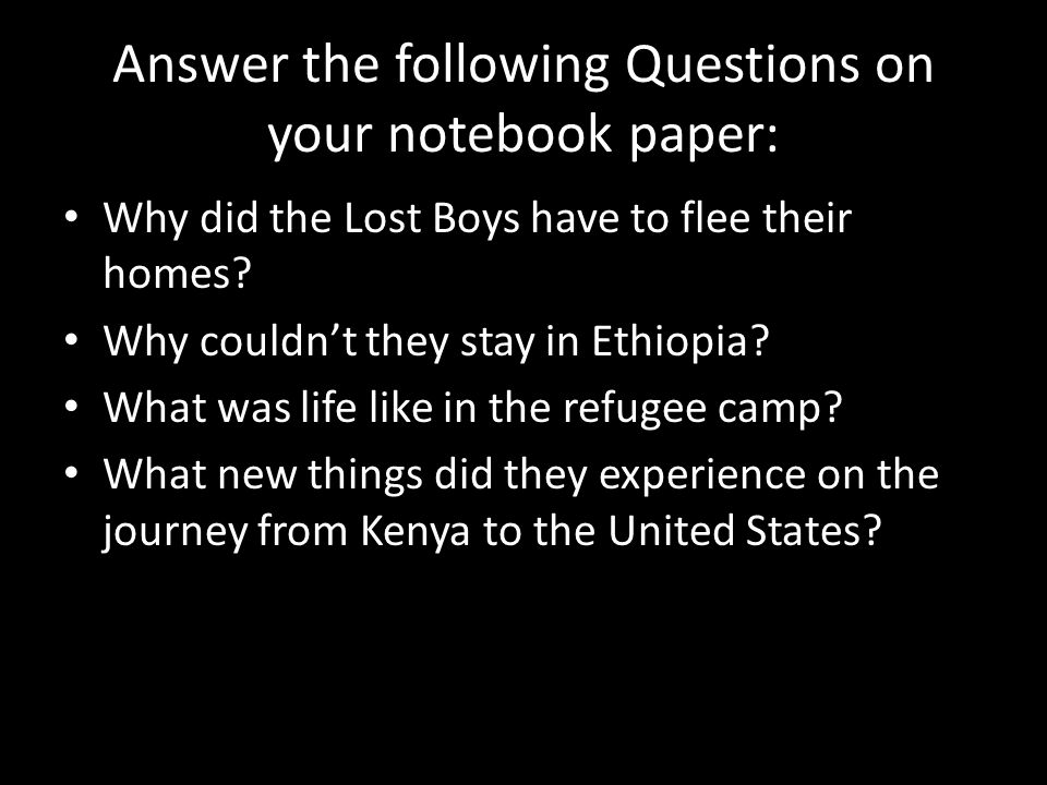 Answer the following Questions on your notebook paper: