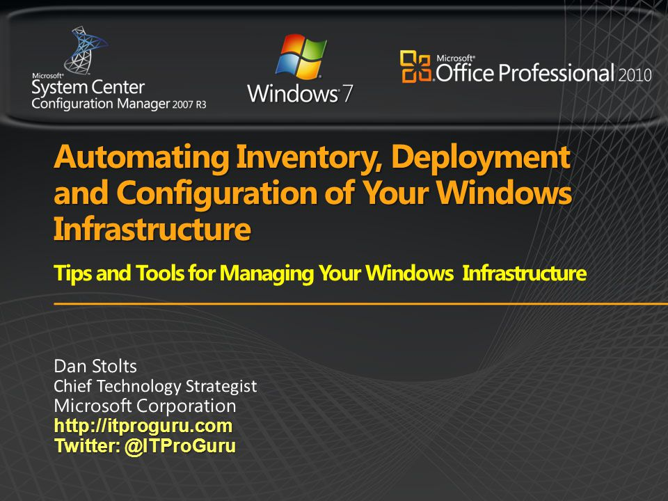 Automating Inventory, Deployment and Configuration of Your Windows Infrastructure Tips and Tools for Managing Your Windows Infrastructure