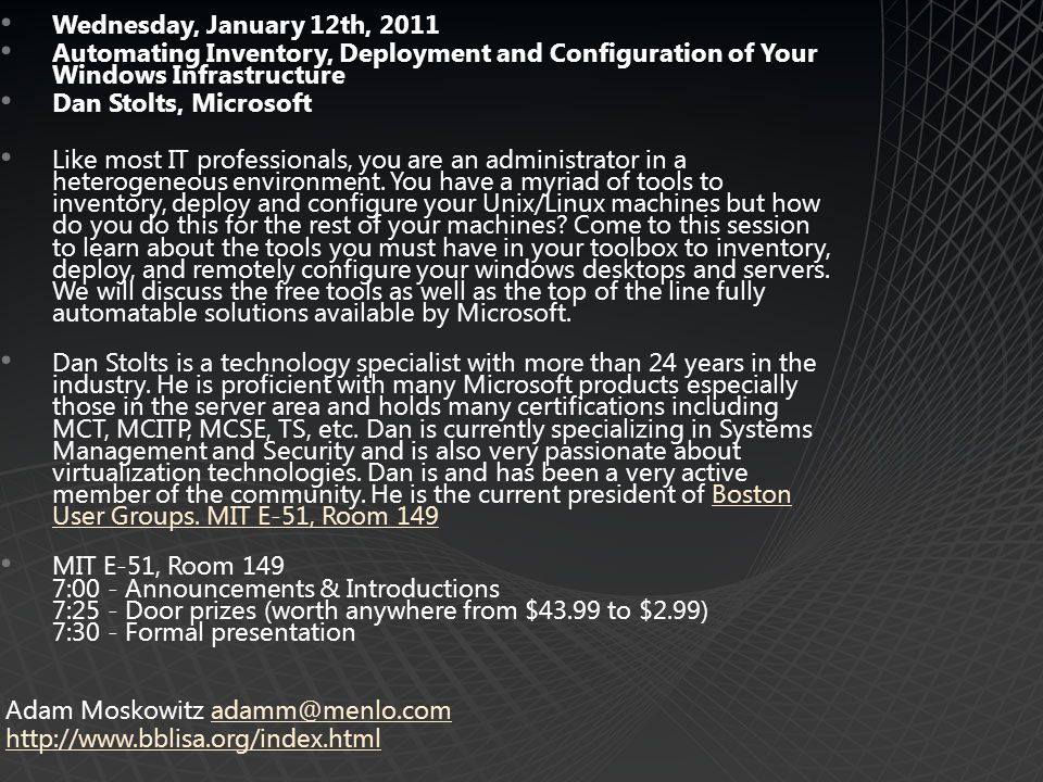 Wednesday, January 12th, 2011 Automating Inventory, Deployment and Configuration of Your Windows Infrastructure.