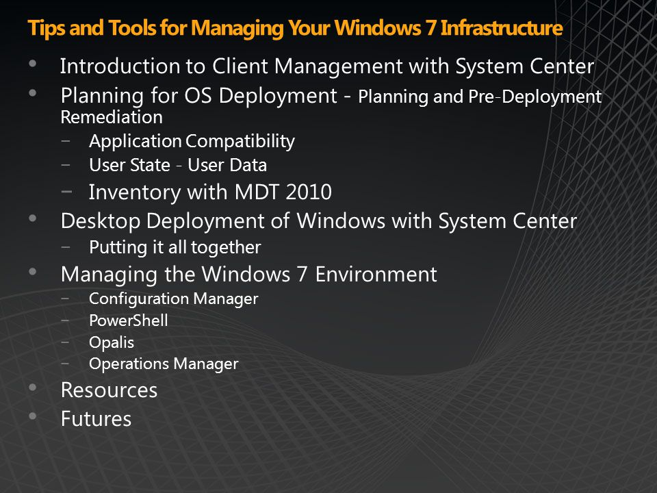 Tips and Tools for Managing Your Windows 7 Infrastructure