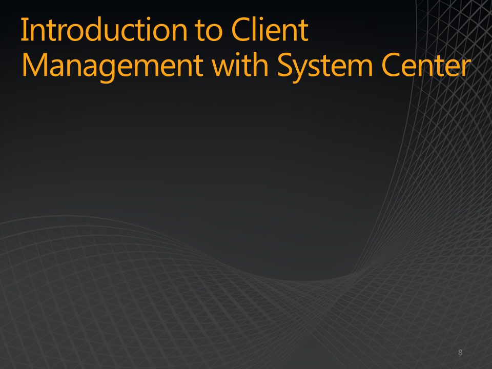 Introduction to Client Management with System Center