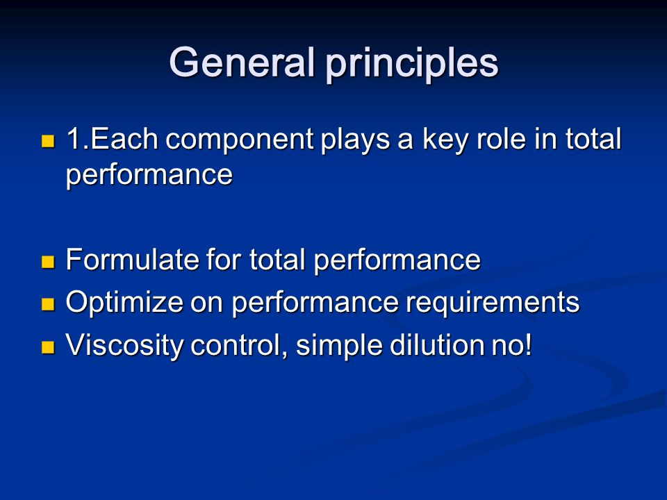 General principles 1.Each component plays a key role in total performance. Formulate for total performance.