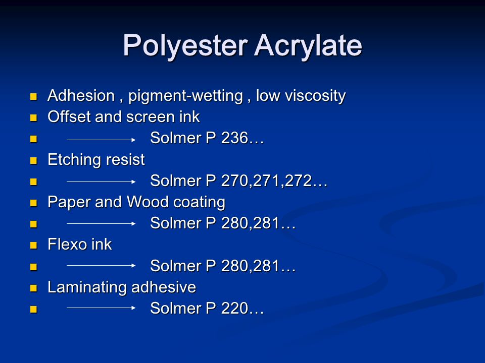 Polyester Acrylate Adhesion , pigment-wetting , low viscosity