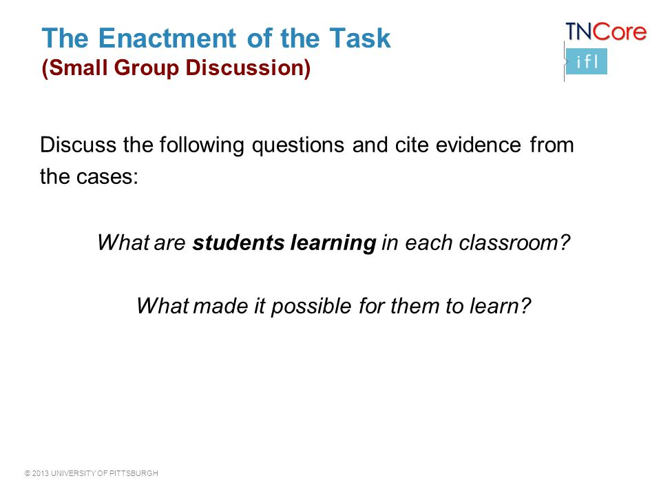 The Enactment of the Task (Small Group Discussion)
