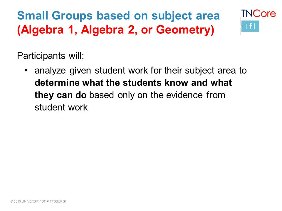 Small Groups based on subject area (Algebra 1, Algebra 2, or Geometry)