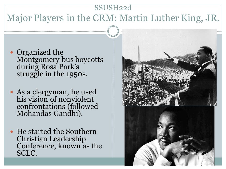 SSUSH22d Major Players in the CRM: Martin Luther King, JR.