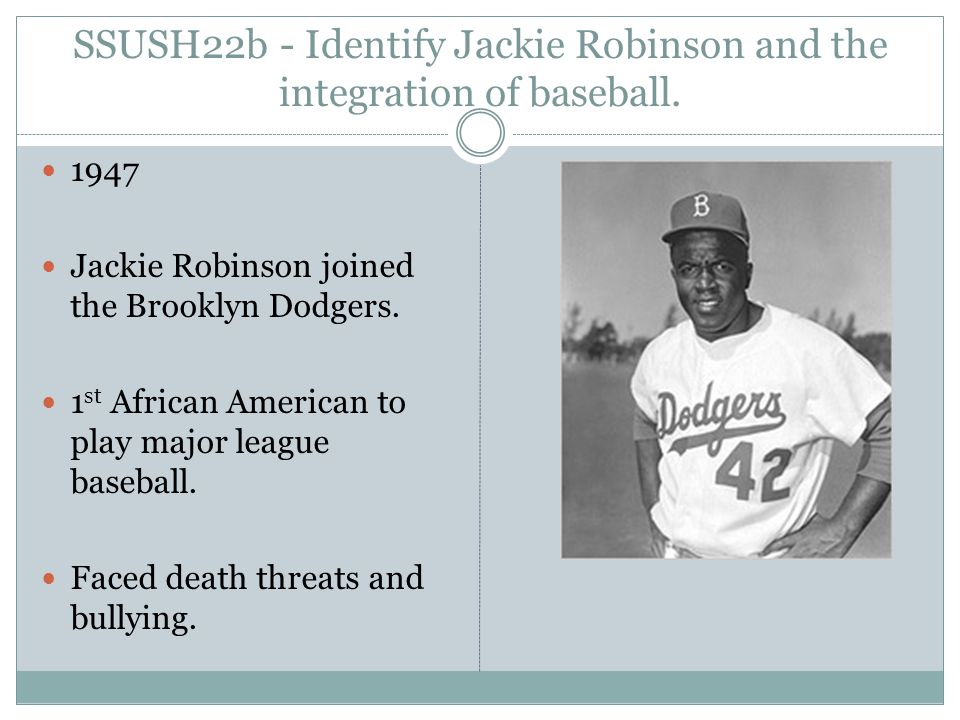 SSUSH22b - Identify Jackie Robinson and the integration of baseball.
