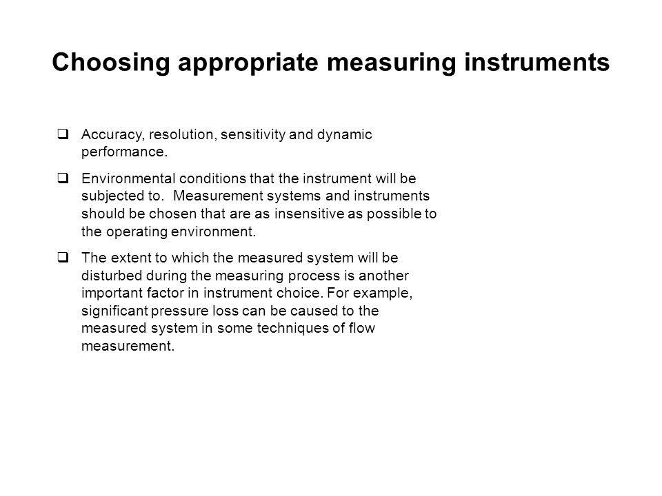 Choosing appropriate measuring instruments