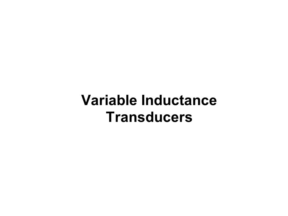 Variable Inductance Transducers