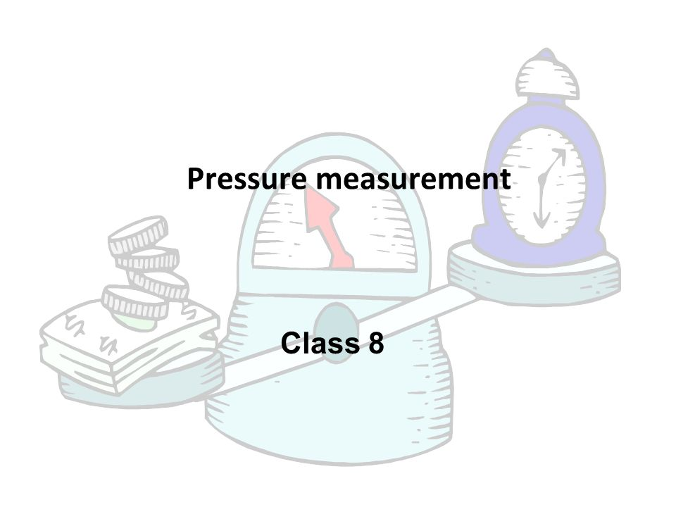 Pressure measurement Class 8