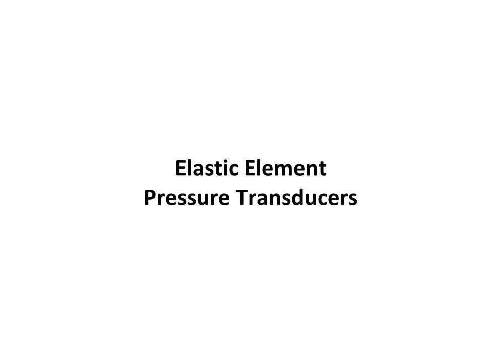 Elastic Element Pressure Transducers