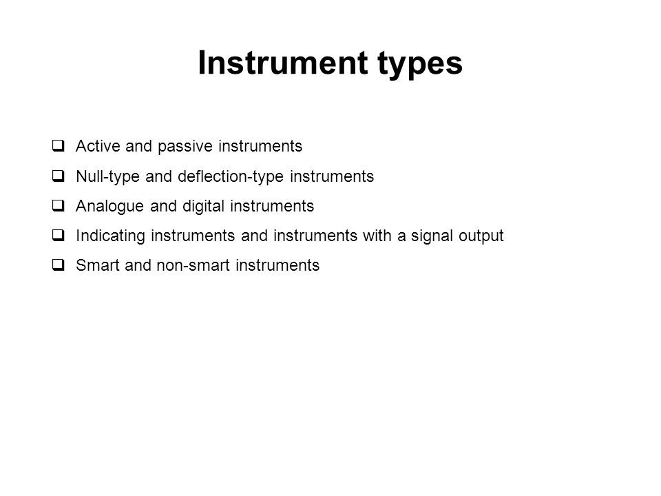 Instrument types Active and passive instruments