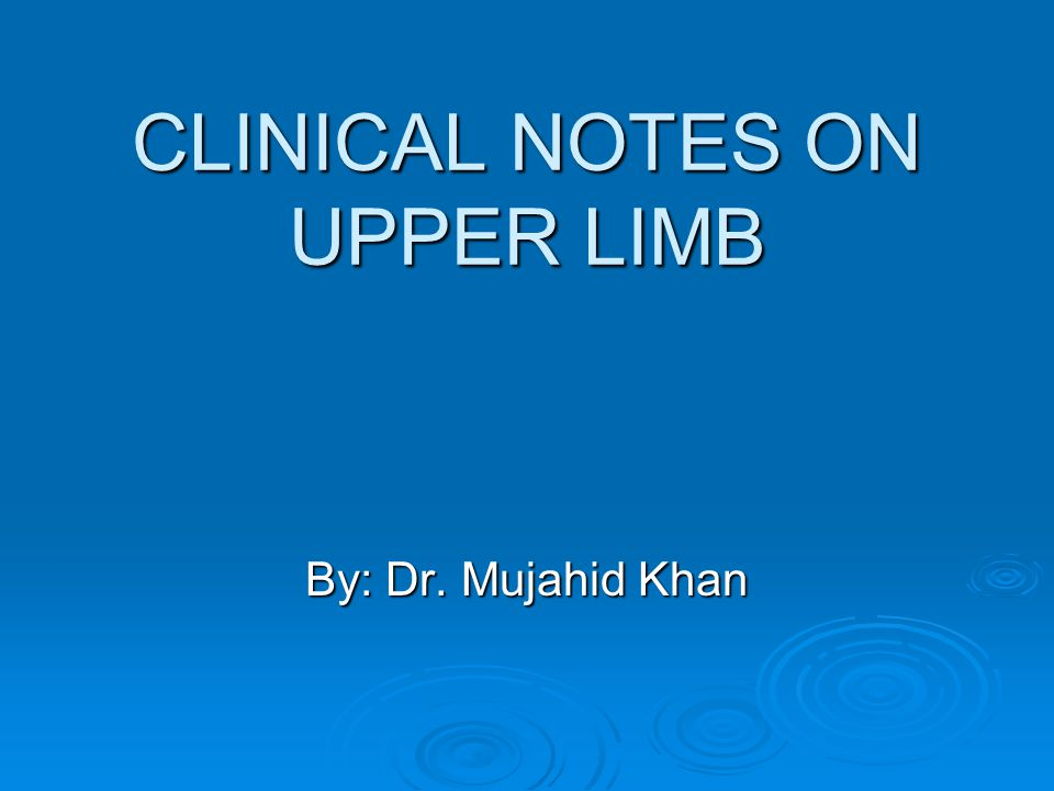 CLINICAL NOTES ON UPPER LIMB