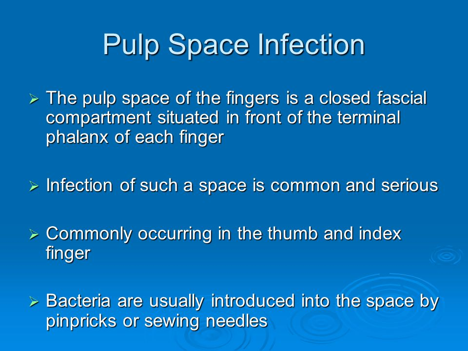 Pulp Space Infection The pulp space of the fingers is a closed fascial compartment situated in front of the terminal phalanx of each finger.