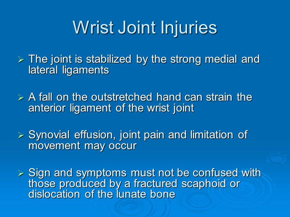 Wrist Joint Injuries The joint is stabilized by the strong medial and lateral ligaments.