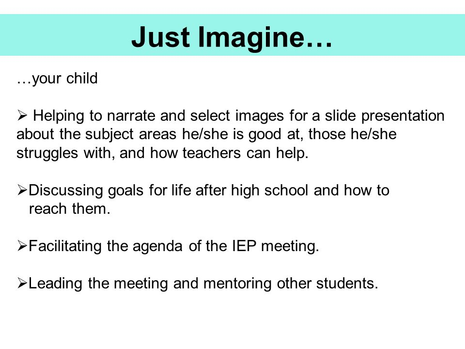 Just Imagine… …your child
