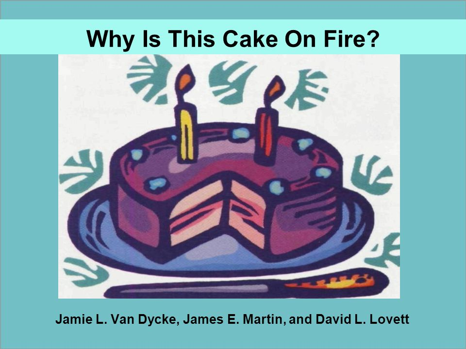 Why Is This Cake On Fire