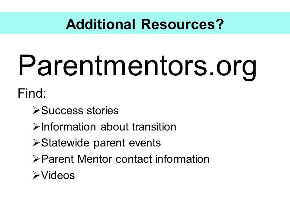Parentmentors.org Additional Resources Find: Success stories