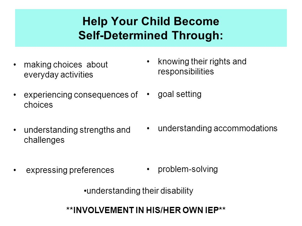 Help Your Child Become Self-Determined Through: