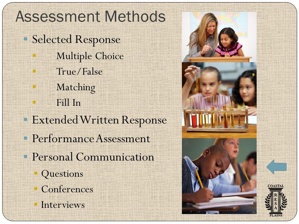 Assessment Methods Selected Response Extended Written Response