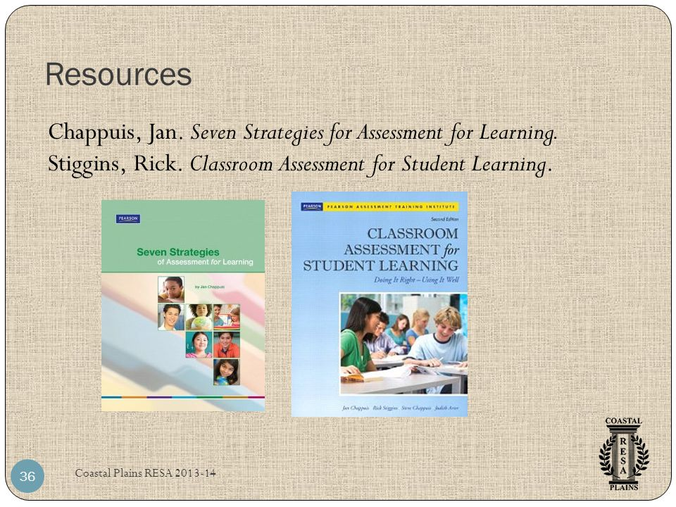 Resources Chappuis, Jan. Seven Strategies for Assessment for Learning.