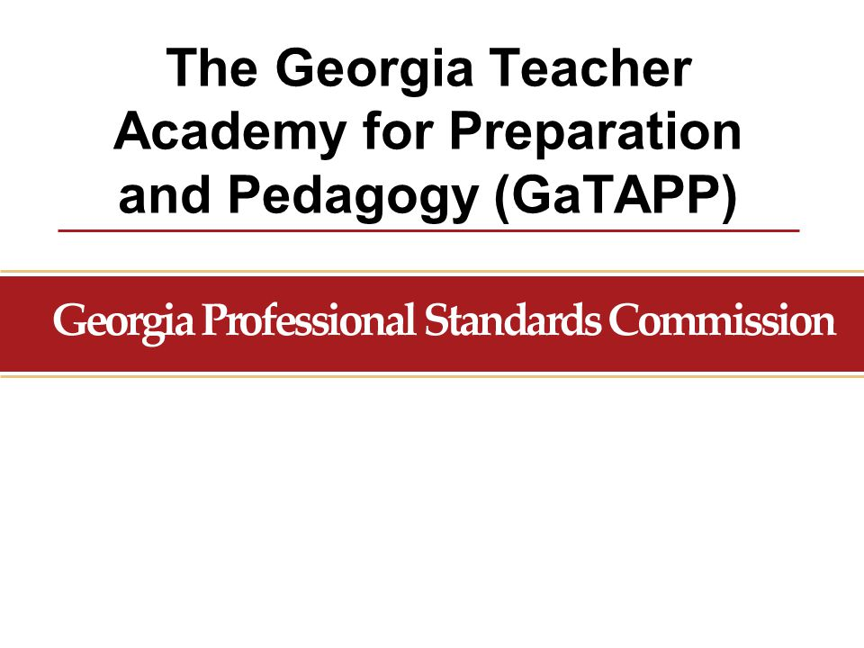 The Georgia Teacher Academy for Preparation and Pedagogy (GaTAPP)