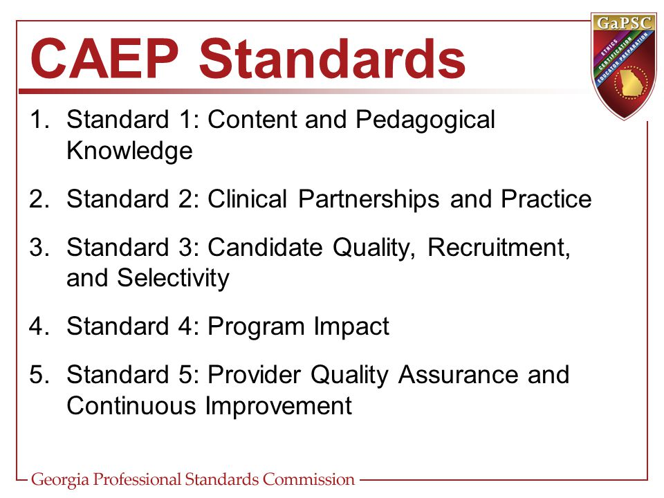 CAEP Standards Standard 1: Content and Pedagogical Knowledge