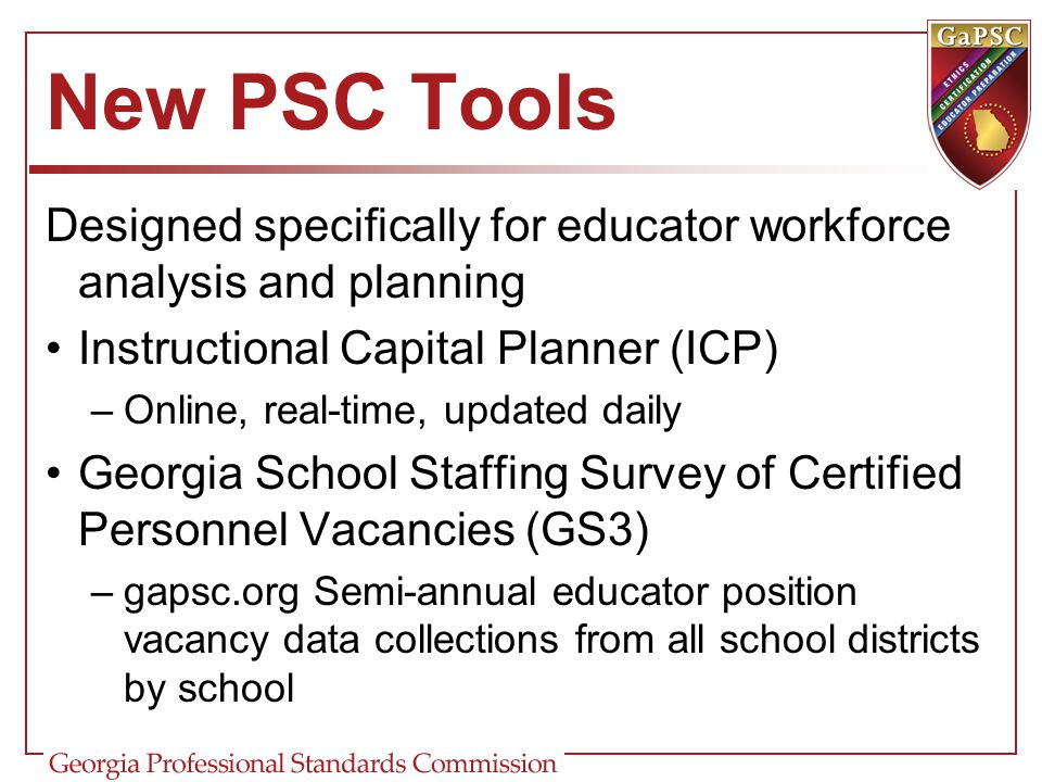 New PSC Tools Designed specifically for educator workforce analysis and planning. Instructional Capital Planner (ICP)