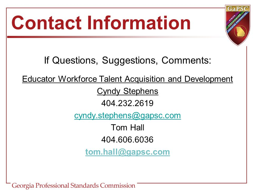 Contact Information If Questions, Suggestions, Comments: Educator Workforce Talent Acquisition and Development.