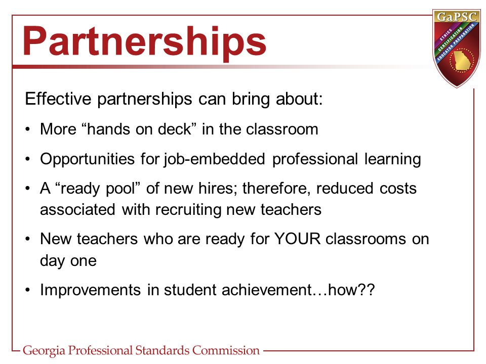Partnerships Effective partnerships can bring about: