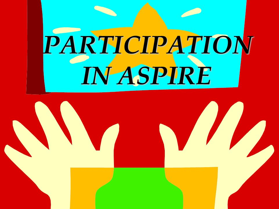 PARTICIPATION IN ASPIRE