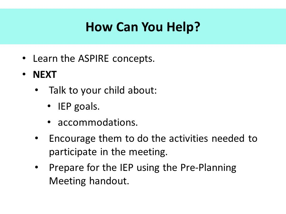 How Can You Help Learn the ASPIRE concepts. NEXT