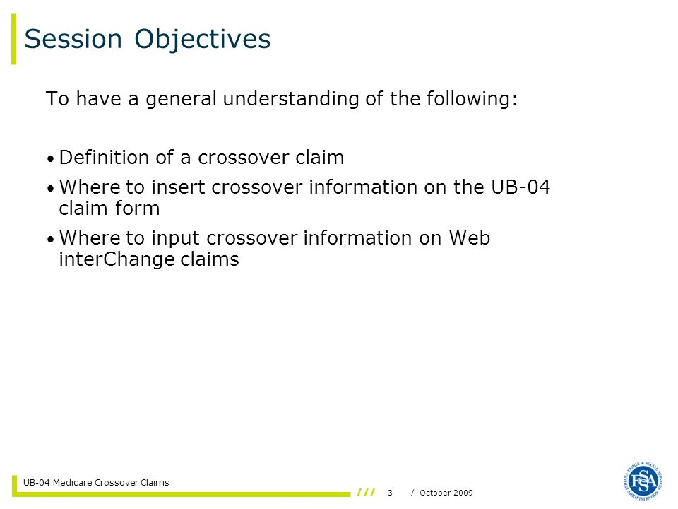 Session Objectives To have a general understanding of the following: