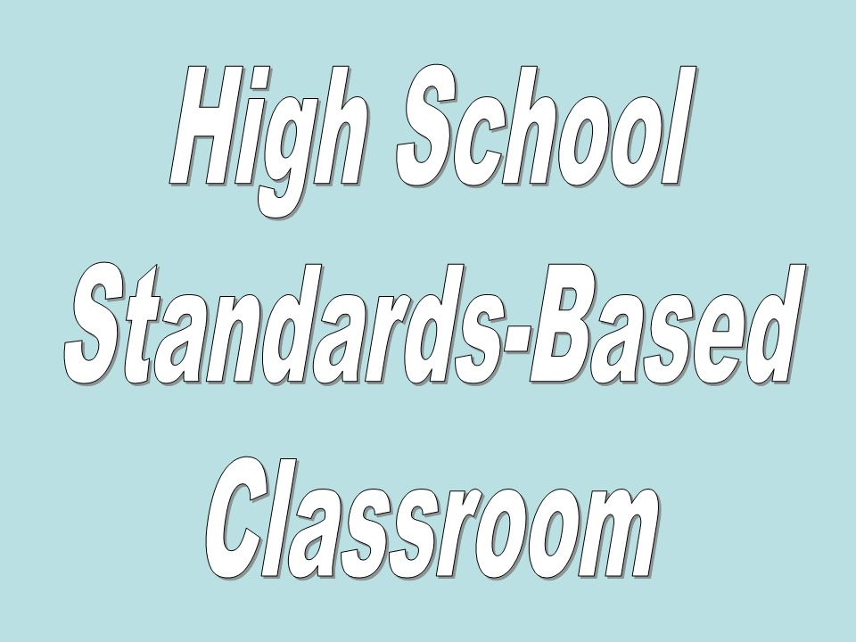 High School Standards-Based Classroom