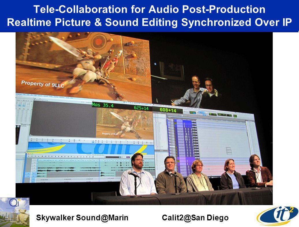 Skywalker Sound@Marin Calit2@San Diego